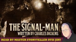 """""""THE SIGNAL MAN"""" by CHARLES DICKENS 