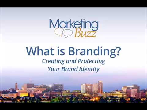 What is Branding?  Creating and protecting your brand identity