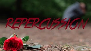 Repercussion (Short Film)