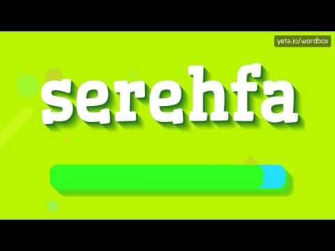 SEREHFA - HOW TO PRONOUNCE IT!?