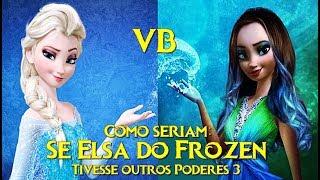 Como seriam: Se Elsa do Frozen Tivesse outros Poderes 3