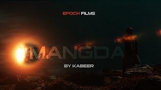 Mangda-Kabeer | Epoch Films | Tenzing Lama Music | 4k Full Hd | Official Music Video