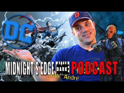 Geoff Johns Takes Over DC Films -  Midnight's Edge After Dark with Andre