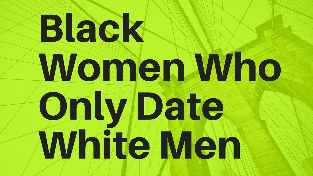 black women white men only