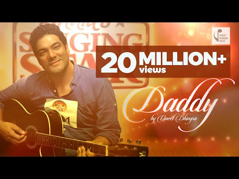 DADDY :  VINEET DHINGRA : FATHERS DAY NEW SONG MUSIC VIDEO