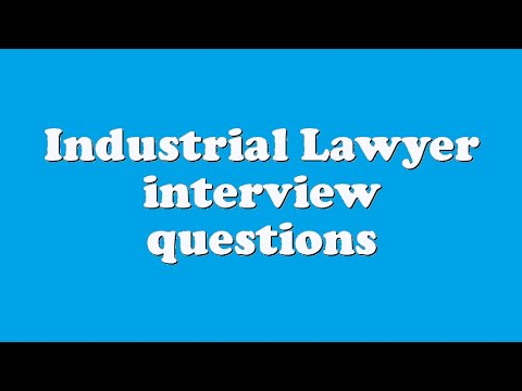 Industrial Lawyer interview questions