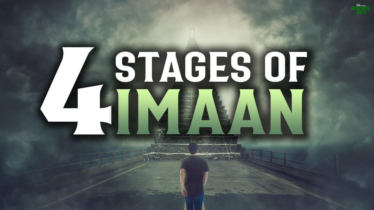 ALLAH PUTS EACH BELIEVER THROUGH 4 STAGES OF IMAAN