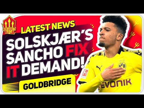 """Solskjaer's Sancho """"Fix It!"""" Demand! Man Utd Transfer News"""