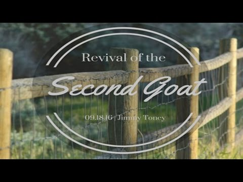 Jimmy Toney – Revival of the Second Goat – September 18, 2016