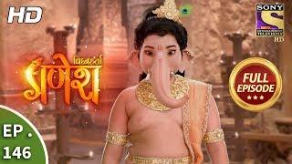 Vighnaharta Ganesh Ep 146 Full Episode 15th March, 2018