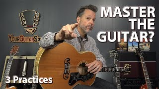 How Long Does It Take to Master the Guitar? (PLUS 3 Practice...