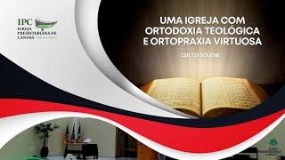 UMA IGREJA COM ORTODOXIA TEOLÓGICA E ORTOPRAXIA VIRTUOSA - Apocalipse 2:18-28