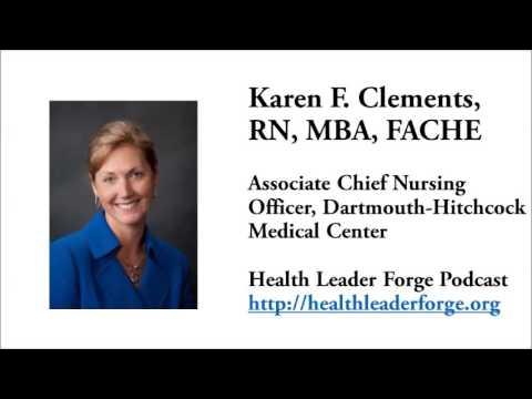 Karen F. Clements, RN, FACHE, Associate Chief Nursing Officer, Dartmouth-Hitchcock Medical Center