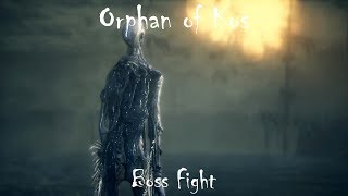 Bloodborne Old Hunters DLC - Orphan of Kos Boss Fight