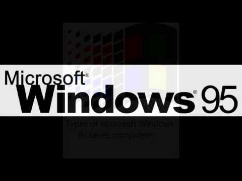Types Of Microsoft Windows 9x Series Computers