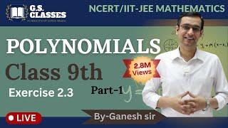 CLASS 9 EX.- 2.3[PART-1] POLYNOMIALS  MATHEMATICS[NCERT]