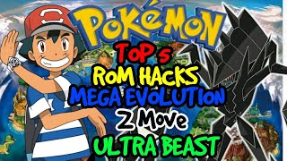 Top 5 GBA/NDS Hack Roms Mega evolution, Z move, Alolan forms and Ultra Beast
