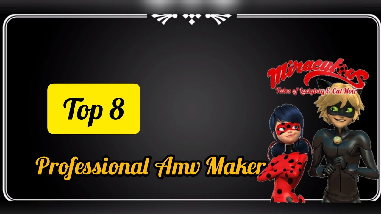 Top 8 professional Amv Maker | Top 8 AMV MAKER LIST