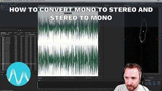 How to Convert Mono to Stereo and Stereo to Mono