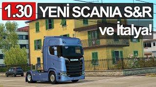 YENİ SCANIA S ve İTALYA! - Euro Truck Simulator 2 - 1.30 Güncellemesi