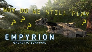 WHY DO WE STILL PLAY Empyrion Galactic Survival - An Honest Review