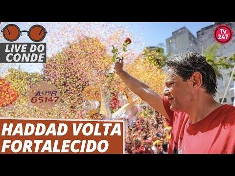 Live do Conde: Haddad volta fortalecido