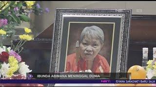 Ibunda Abimana Aryasatya Meninggal Dunia dalam Usia 61 Tahun