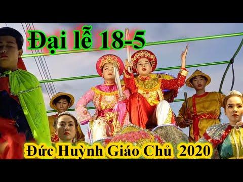 Đại lễ 18 - 5 Đức huỳnh giáo chủ ngày khai sáng đạo mới nhất 2020    Phú Tân An Giang