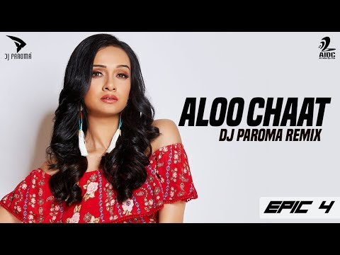 Aloo Chaat (Remix) - DJ Paroma | RDB | Nindy Kaur | EPIC 4
