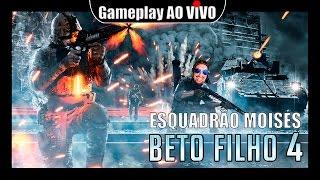 BETO FILHO 4 (Esquadrão Moisés) -  GAMEPLAY AO VIVO