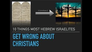 10 things most hebrew israelites get wrong about christians