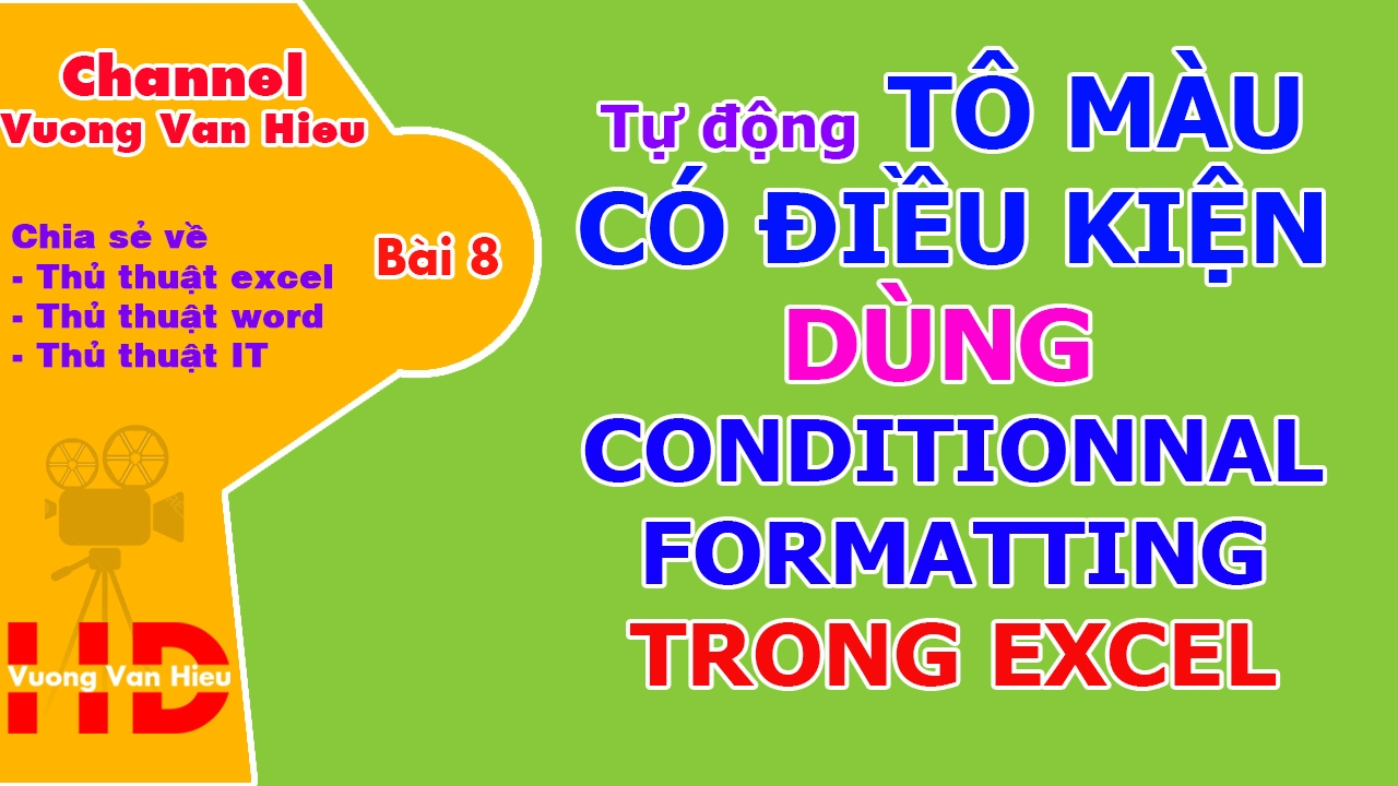 Thủ thuật excel – Bài 8: Sử dụng Conditionnal formatting tô màu có điều kiện trong excel 🌹