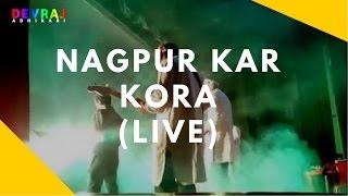 Nagpur Kar Kora (Live) - Sadri / Nagpuri - Devraj Adhikari
