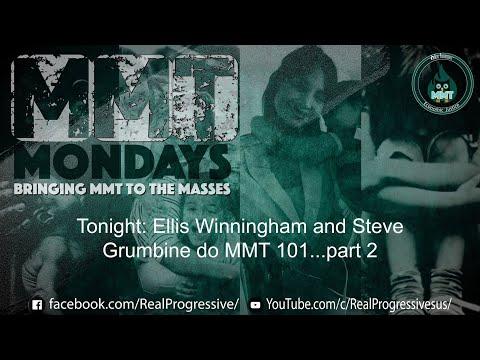 MMTMondays - Ellis Winningham & Steve Grumbine do MMT 101 Pt 2
