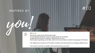 Belle Chen - Piano Improvisation - Inspired by You #10 'What does a library sound like?'