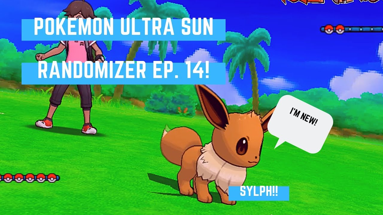 Pokemon Ultra Sun Randomizer Nuzlocke Ep  14! - Welcome to the team Eevee!