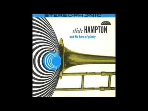 Slide Hampton  - And His Horn of Plenty ( Full Album )