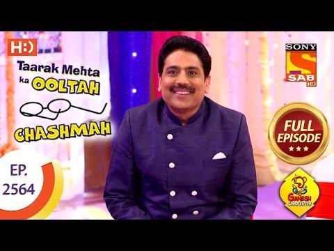 Taarak Mehta Ka Ooltah Chashmah – Ep 2564 – Full Episode – 27th September, 2018