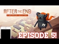 AFTER THE END - FORSAKEN DESTINY! || EPISODE 5! || Guide and Gameplay.