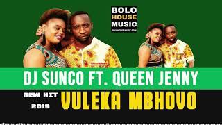 DJ Sunco - Vuleka Mbhovo ft Queen Jenny (New Hit 2019)