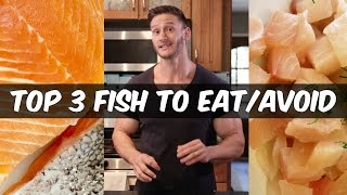 Top 3 Best Fish vs. Worst Fish to Eat: Thomas DeLauer