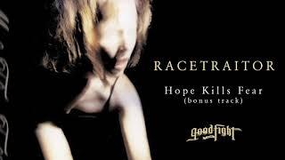 RACETRAITOR - Hope Kills Fear [OFFICIAL STREAM]