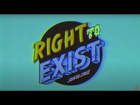 "Santa Cruz Skateboards ""Right To Exist"" Full Video"
