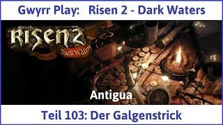 Risen 2 Teil 103: Der Galgenstrick - Let's Play