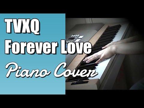 Tohoshinki - Forever Love (Piano Cover)
