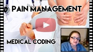 Understanding Disease Process - Pain Management Medical Coding