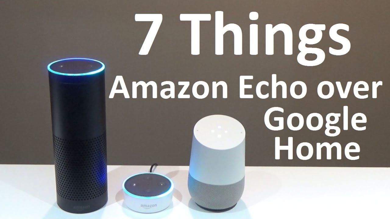 7 things Amazon Echo can do but Google Home can't