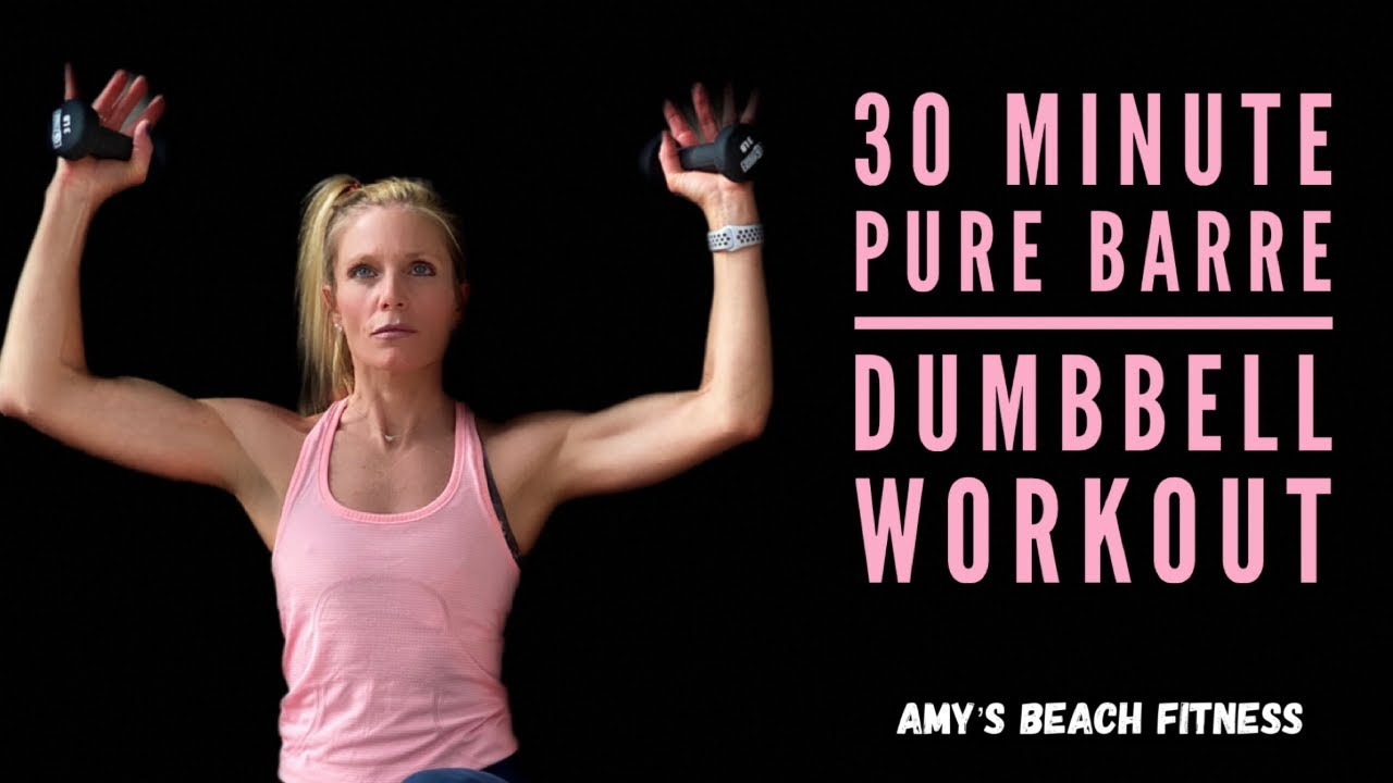 Pure Barre Dumbbell Workout - 30 Minutes