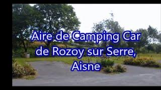 Aire de Camping Car de Rozoy sur Serre, Aisne 02