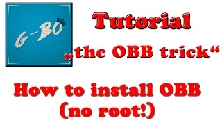 Tutorial: How to install OBB / Game-Data (no root) -  The OBB Trick =) @G-Bo